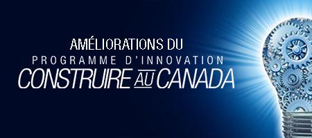 Graphic qui represent les améliorations du Programme d'innovation construire au Canada